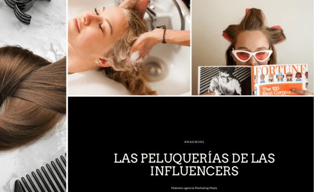 Makwins Las peluquerías de las influencers